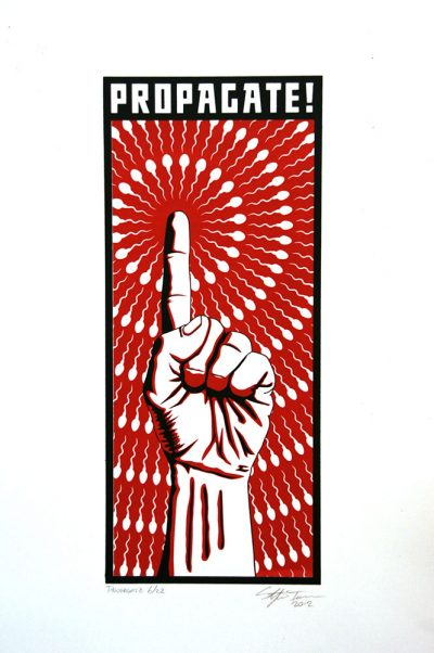 PROPAGATE! - Screen Printed Poster